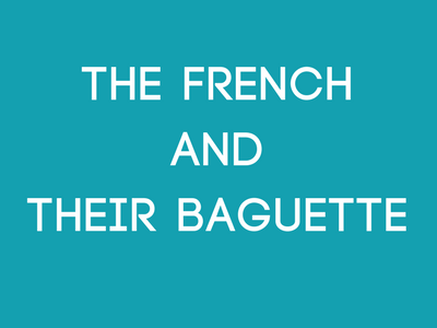 The French and their Baguette