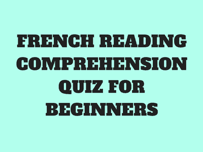 French Reading Comprehension Quiz for Beginners