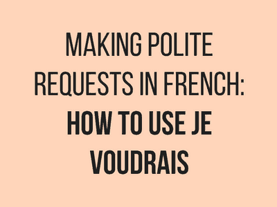 Making Polite Requests in French