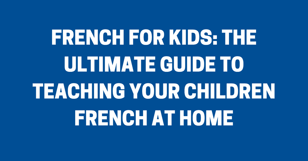 how to teach your kids french