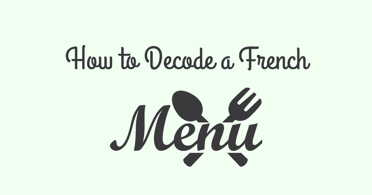 How to read and understand a french menu talk in french for Article on french cuisine