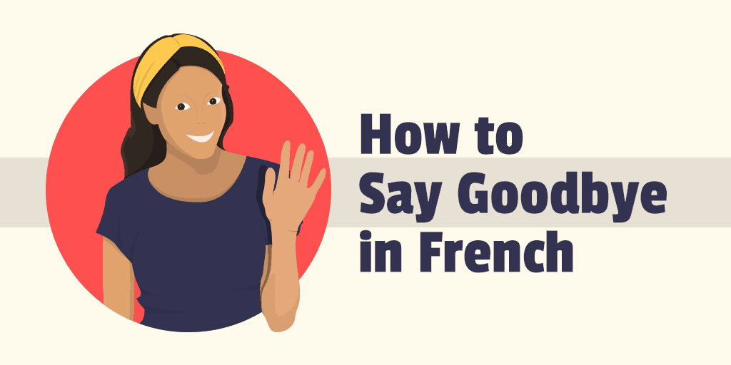good bye in french