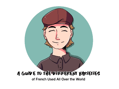 Different Varieties of French Used All Over the World TH