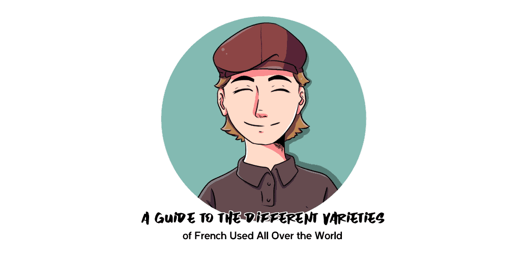 Different Varieties of French Used All Over the World TW