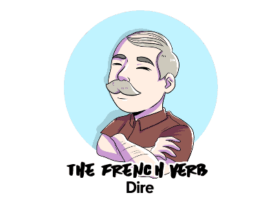 French Verb DIRE TH