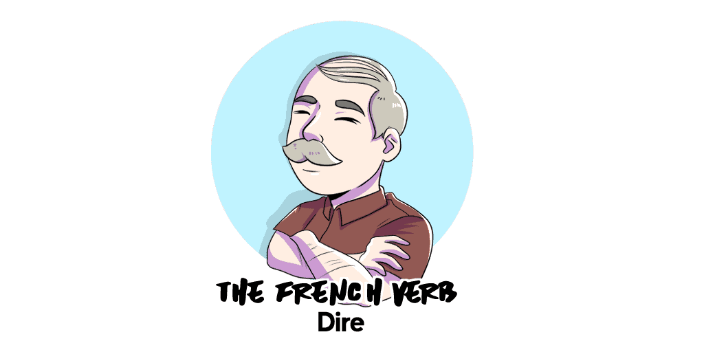 French Verb DIRE TW