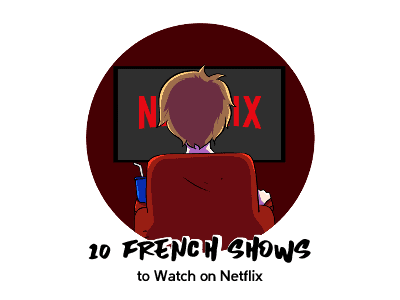 10 French Shows to Watch on Netflix th